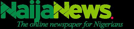 NaijaNews.com - Naija News, Nigeria News, Nigeria Newspaper