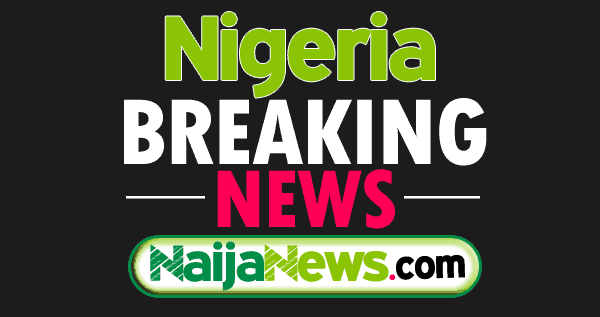 Nigeria Breaking News Today,, Nigeria Breaking News ,Breaking News ,Naija News ,Nigeria News,Nigerian News,