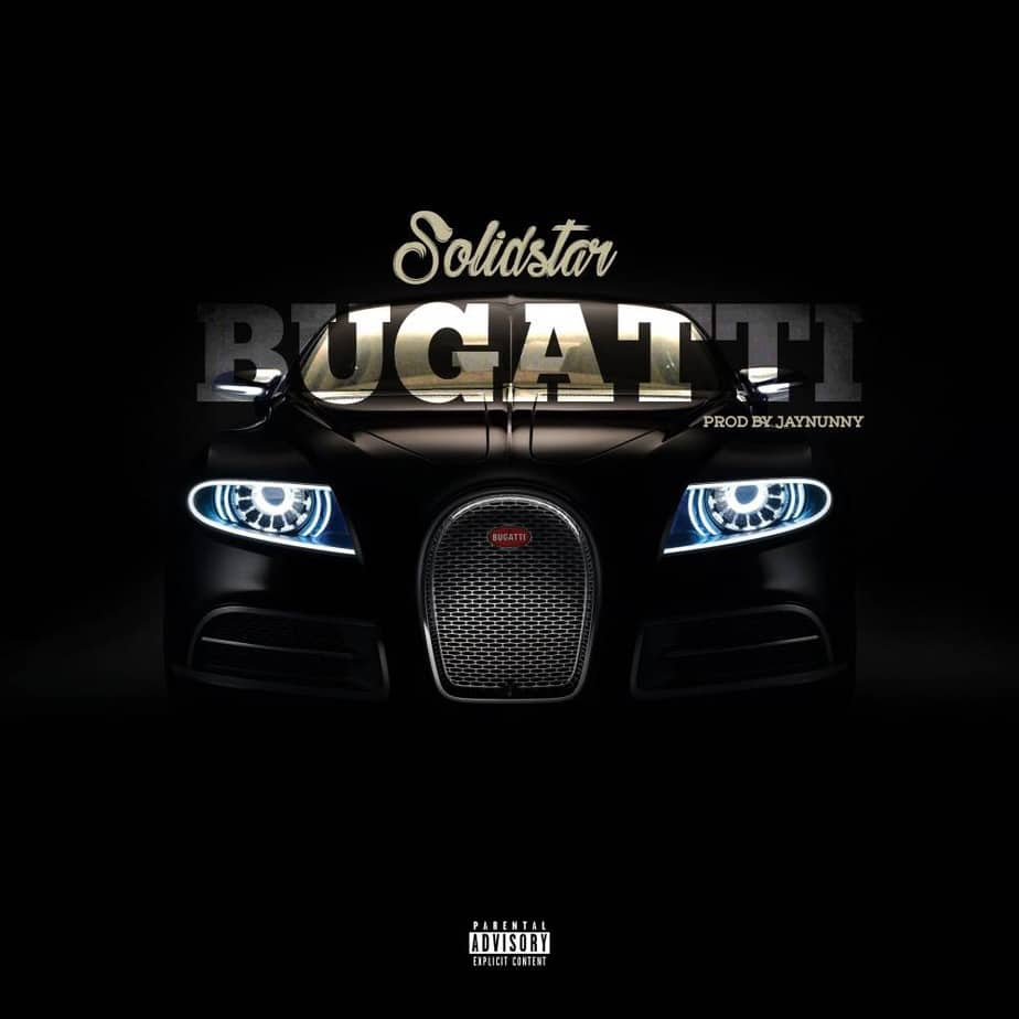 Download Solidstar – Bugatti (mp3) - Music/Radio - Nigeria
