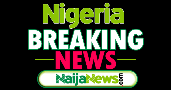 Breaking News - Nigeria Breaking News Today, Tuesday, April 30, 2019