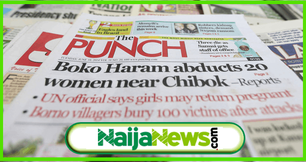 Newspaper headlines - Nigerian Newspapers: Top 10 Latest News Headlines Today, Thursday, 18th April 2019