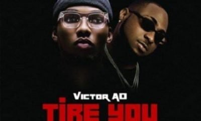 Read Lyrics Of 'Tire You' By Victor AD Ft Davido