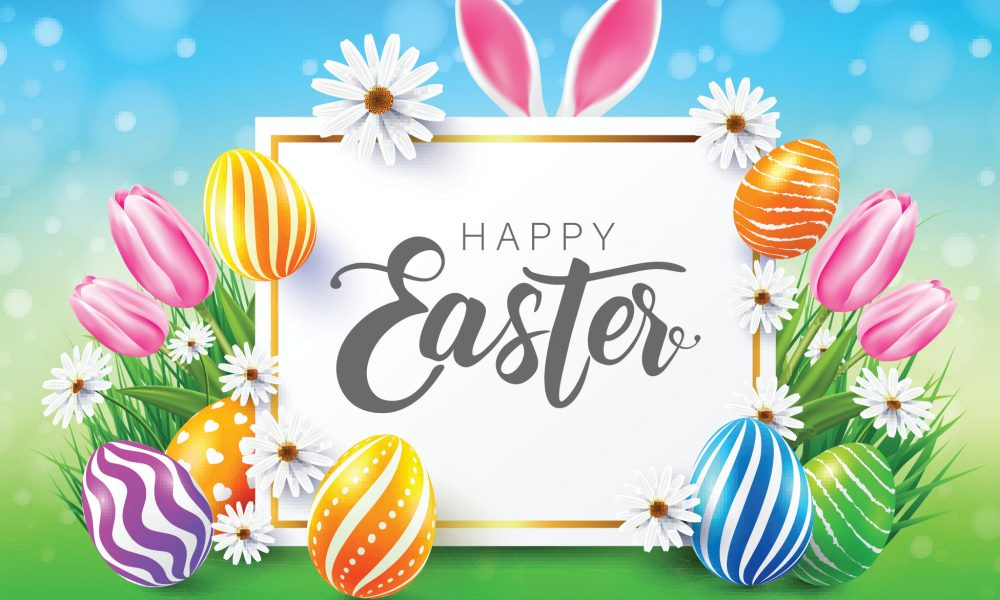 Happy Easter 1000x600 - Happy Easter! Here Are 50 Lovely Easter Messages You Can Send To Your Loved Ones!