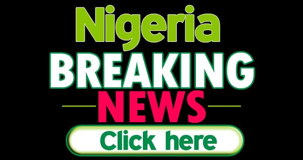 Nigeria breaking news. - Nigeria Breaking News,Today, Thursday, 26th September 2019