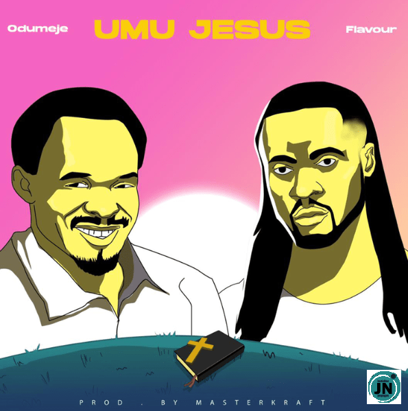 Prophet Odumeje Releases New Song With Flavour - Umu Jesus (Download Here)
